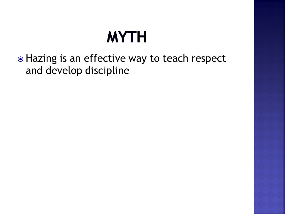  Hazing is an effective way to teach respect and develop discipline