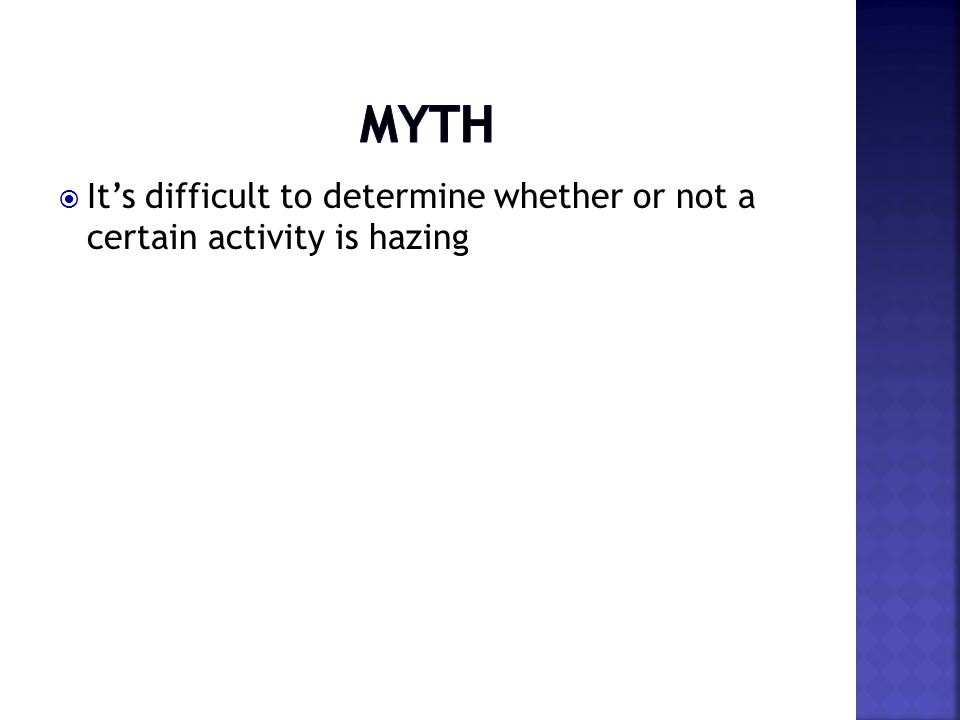  It's difficult to determine whether or not a certain activity is hazing