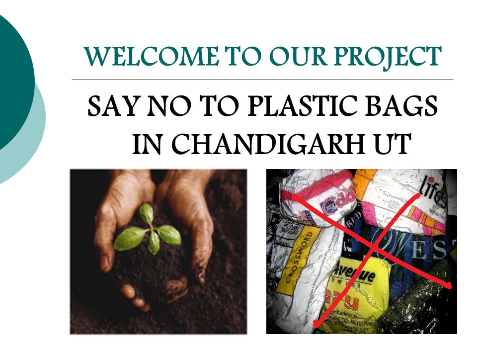 WELCOME TO OUR PROJECT SAY NO TO PLASTIC BAGS IN CHANDIGARH UT