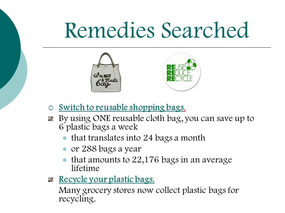 Remedies Searched  Switch to reusable shopping bags.
