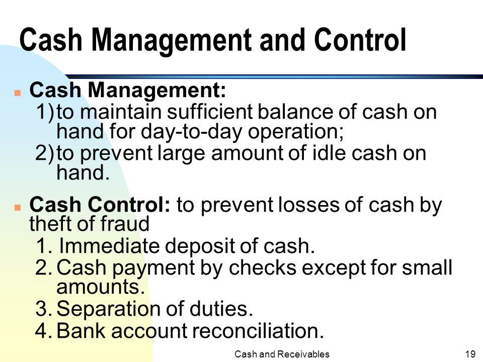 Cash and Receivables18 Cash Using Bank Account u General checking accounts u Imprest bank accounts u Lockbox accounts