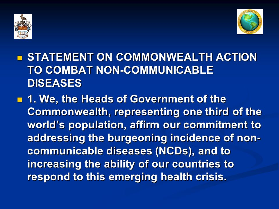 STATEMENT ON COMMONWEALTH ACTION TO COMBAT NON-COMMUNICABLE DISEASES STATEMENT ON COMMONWEALTH ACTION TO COMBAT NON-COMMUNICABLE DISEASES 1.