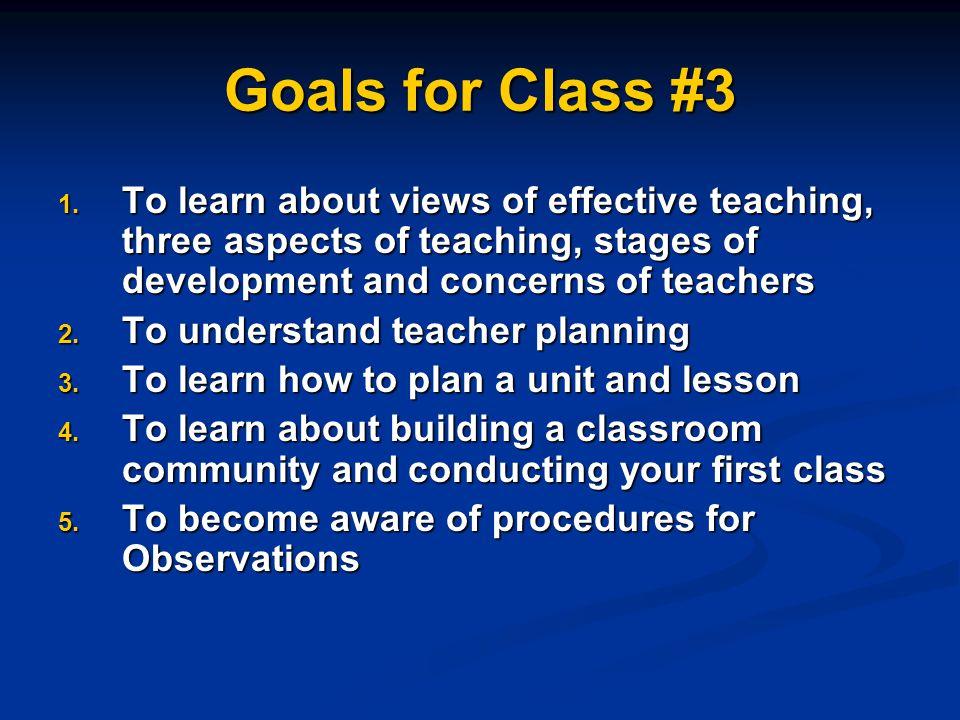 Goals for Class #3 1.
