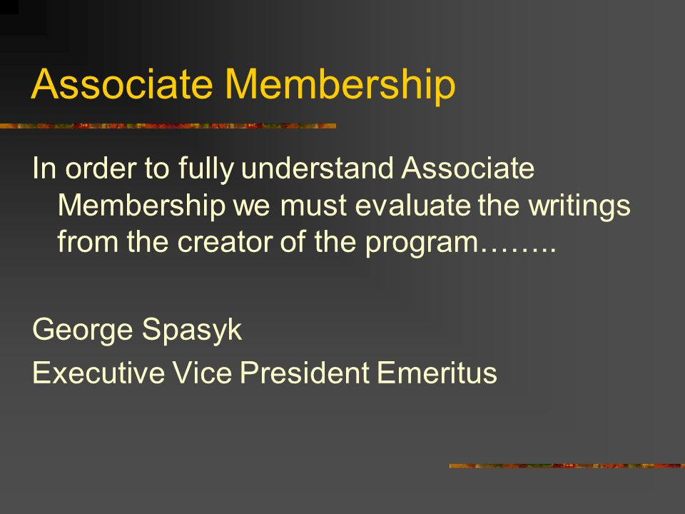 Associate Member Orientation Only by using the Big Brothers as a driving force of -the Associate Member Orientation is the High Kappa able to have the time to establish and educate an entire chapter on fraternity education.