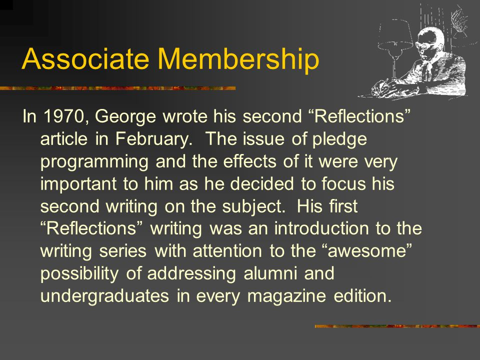 Associate Membership In 1970, George wrote his second Reflections article in February.