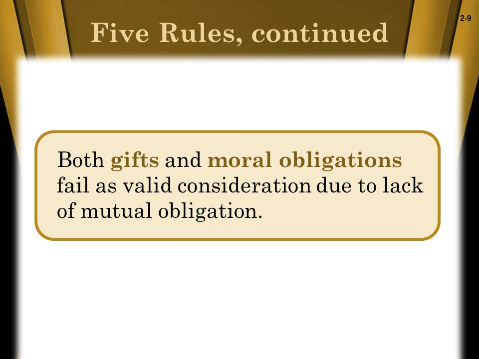 2-9 Both gifts and moral obligations fail as valid consideration due to lack of mutual obligation.