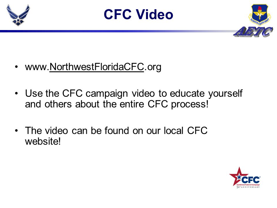 CFC Video www.NorthwestFloridaCFC.orgNorthwestFloridaCFC Use the CFC campaign video to educate yourself and others about the entire CFC process.