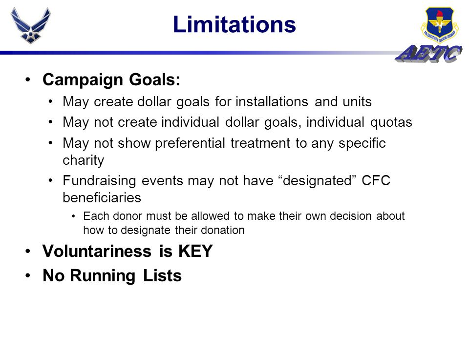 Limitations Campaign Goals: May create dollar goals for installations and units May not create individual dollar goals, individual quotas May not show