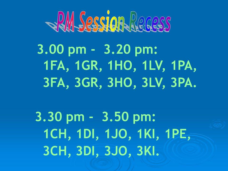 3.00 pm - 3.20 pm: 1FA, 1GR, 1HO, 1LV, 1PA, 3FA, 3GR, 3HO, 3LV, 3PA.