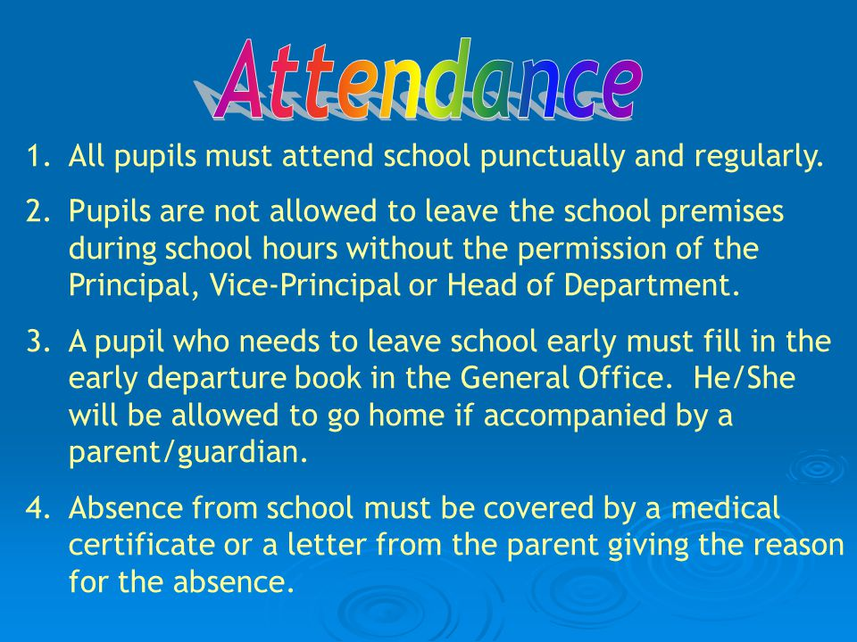 1.All pupils must attend school punctually and regularly.