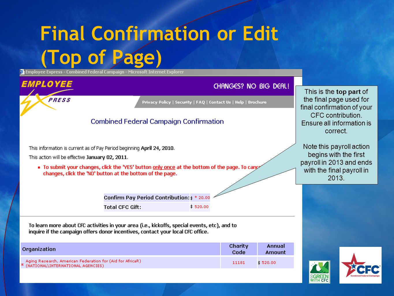 Final Confirmation or Edit (Top of Page) This is the top part of the final page used for final confirmation of your CFC contribution. Ensure all infor