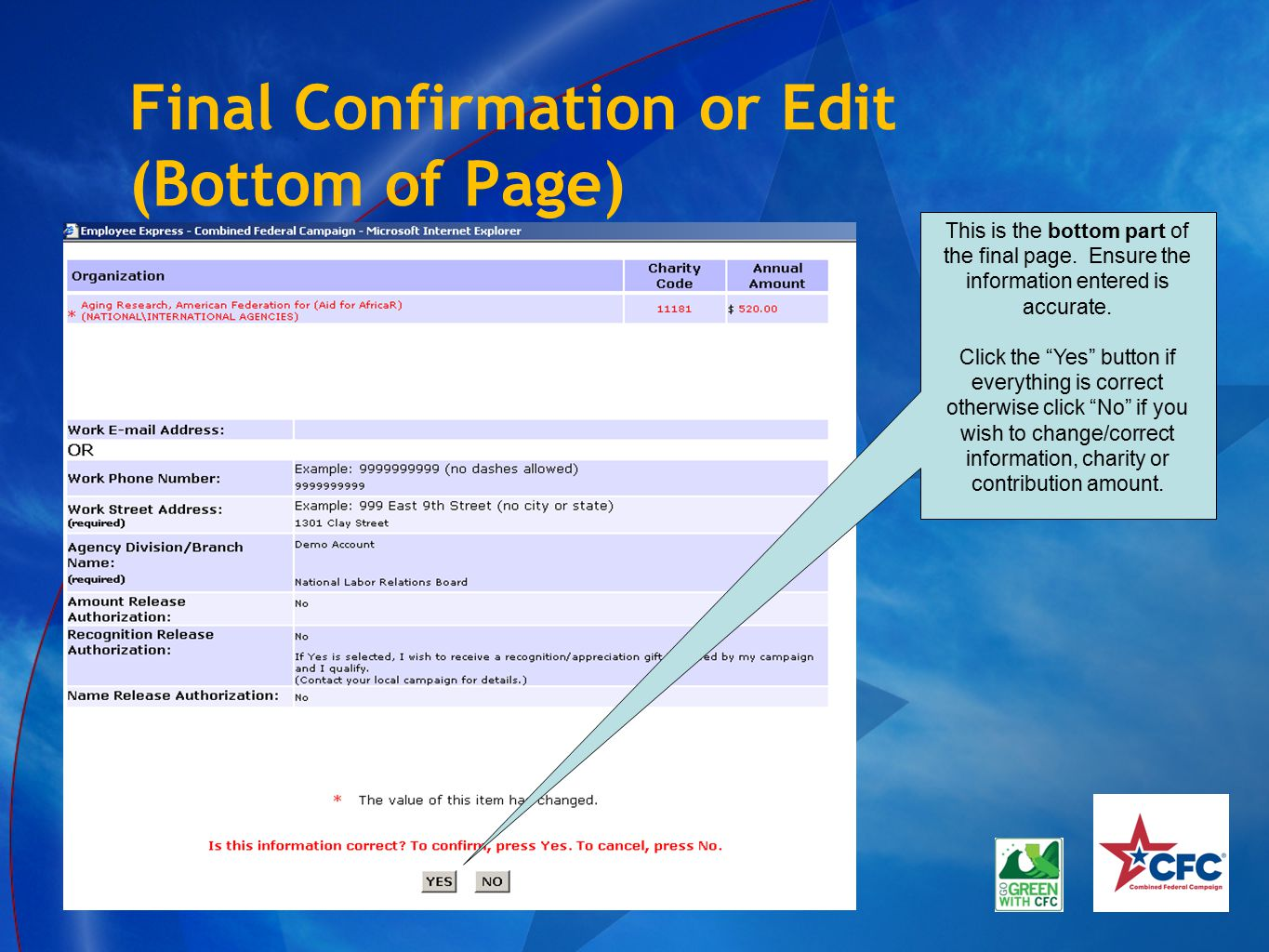 """Final Confirmation or Edit (Bottom of Page) This is the bottom part of the final page. Ensure the information entered is accurate. Click the """"Yes"""" but"""