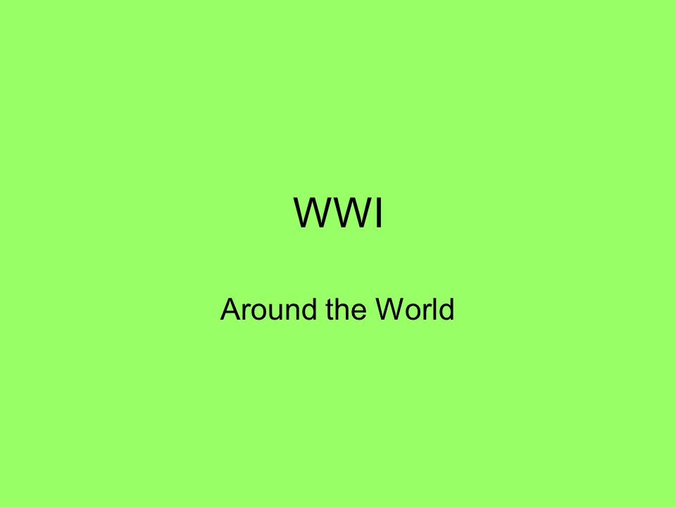 Warm Up What were the 4 causes of WWI.A =MAIN What were some of the new weapons used in WWI.