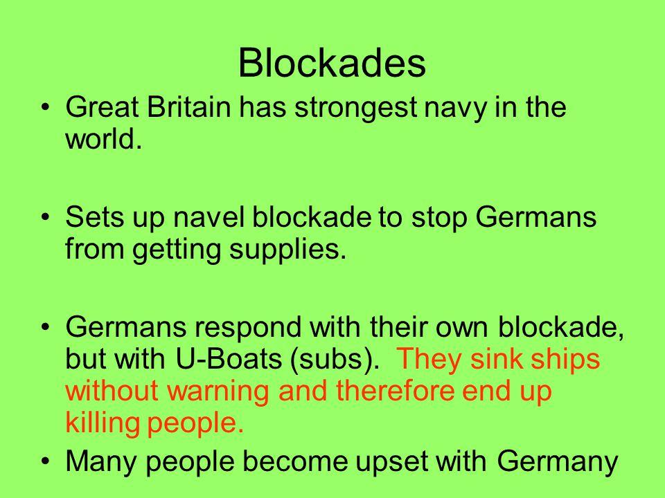 Blockades Great Britain has strongest navy in the world.