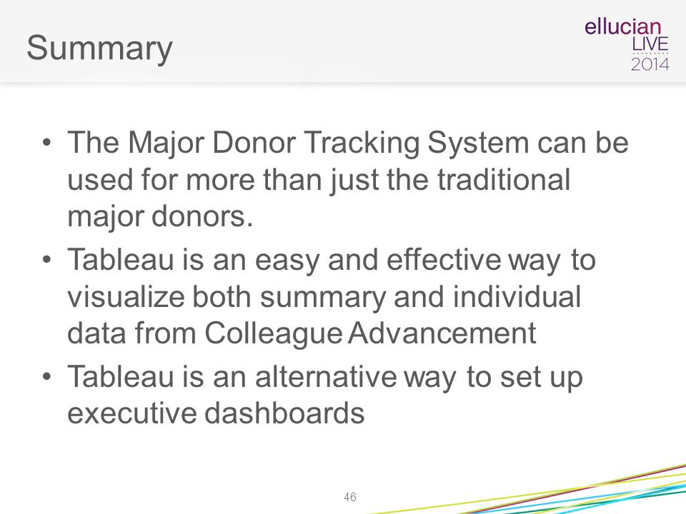Summary The Major Donor Tracking System can be used for more than just the traditional major donors.