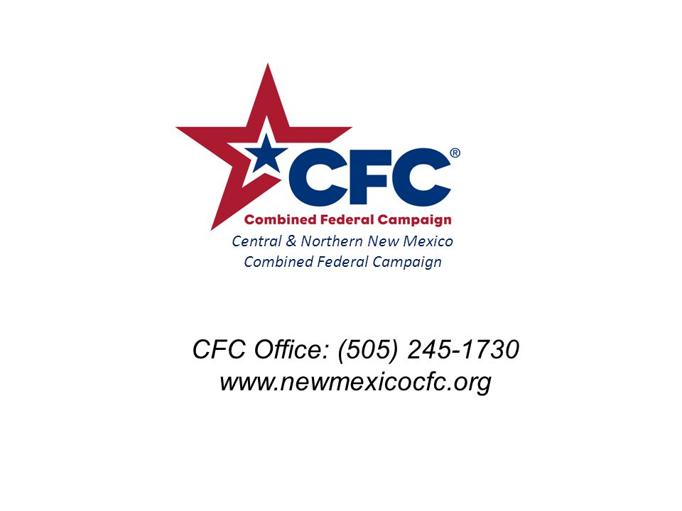 Page Created 8 May 2002 CFC Office: (505) 245-1730 www.newmexicocfc.org Central & Northern New Mexico Combined Federal Campaign