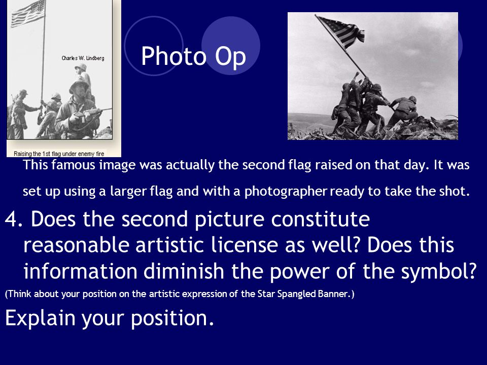 Photo Op This famous image was actually the second flag raised on that day.