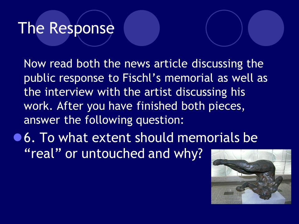 The Response Now read both the news article discussing the public response to Fischl's memorial as well as the interview with the artist discussing his work.