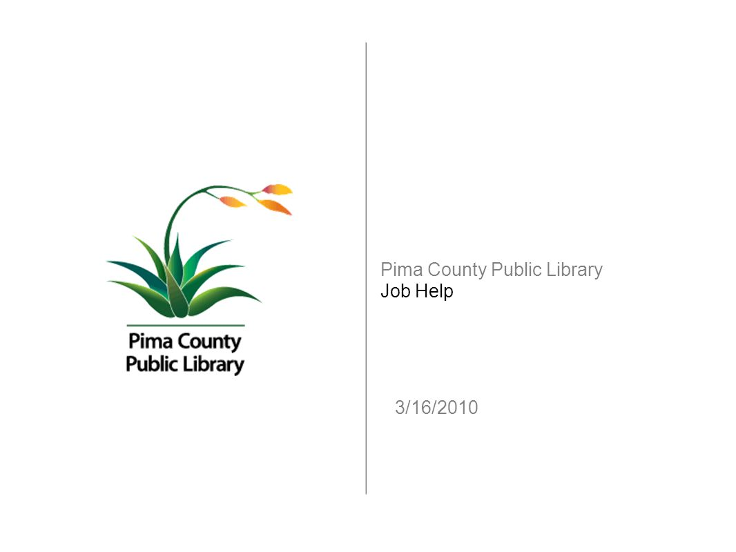 3/16/2010 Pima County Public Library Job Help