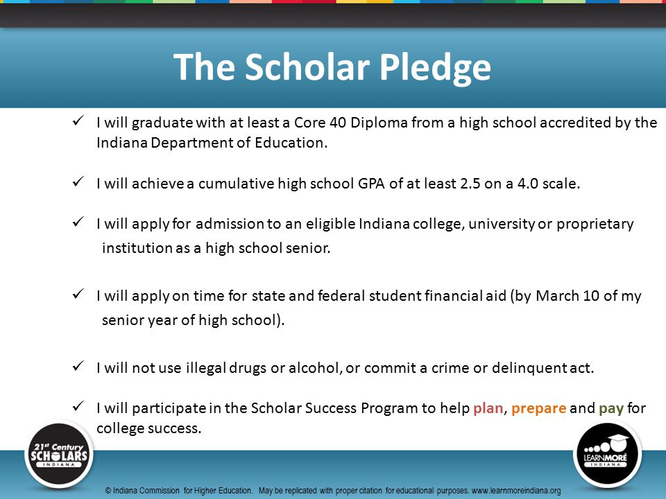 I will graduate with at least a Core 40 Diploma from a high school accredited by the Indiana Department of Education.