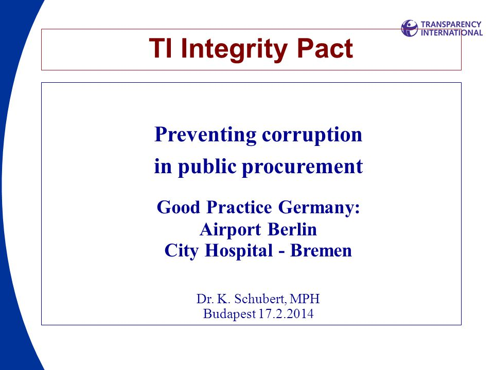 TI Integrity Pact - BBI Monitor: Scrutiny: –100 (101) international contract placings - 2 Mio € (100%) –48 (466) national contract placings - 37 Mio € (101 Mio €) –35 modifications (1.800) - 68,2 Mio € 200 Mio € No corruption – but mismanagement