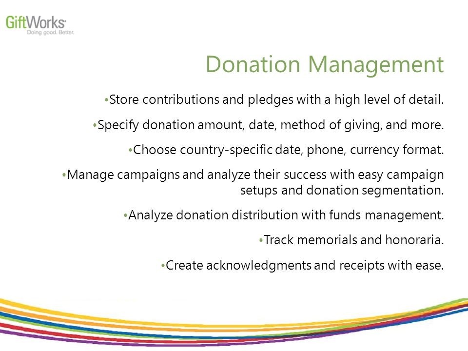 Donation Management Store contributions and pledges with a high level of detail.