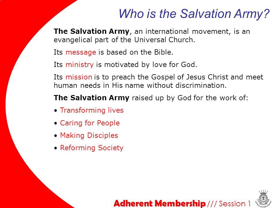 Adherent Membership Adherent Membership /// Session 1 Why do Salvationists wear uniform.