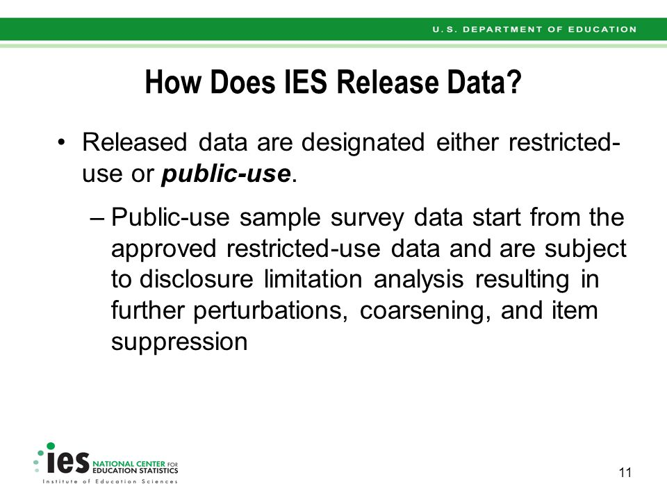 How Does IES Release Data.Released data are designated either restricted- use or public-use.