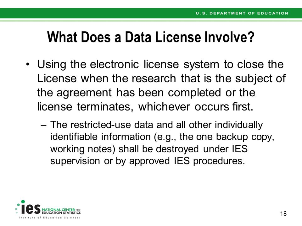 What Does a Data License Involve? Using the electronic license system to close the License when the research that is the subject of the agreement has