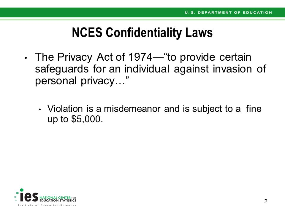 NCES Confidentiality Laws The Family Educational Rights and Privacy Act (20 U.S.C.