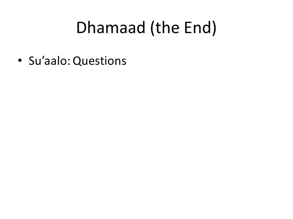 Dhamaad (the End) Su'aalo: Questions