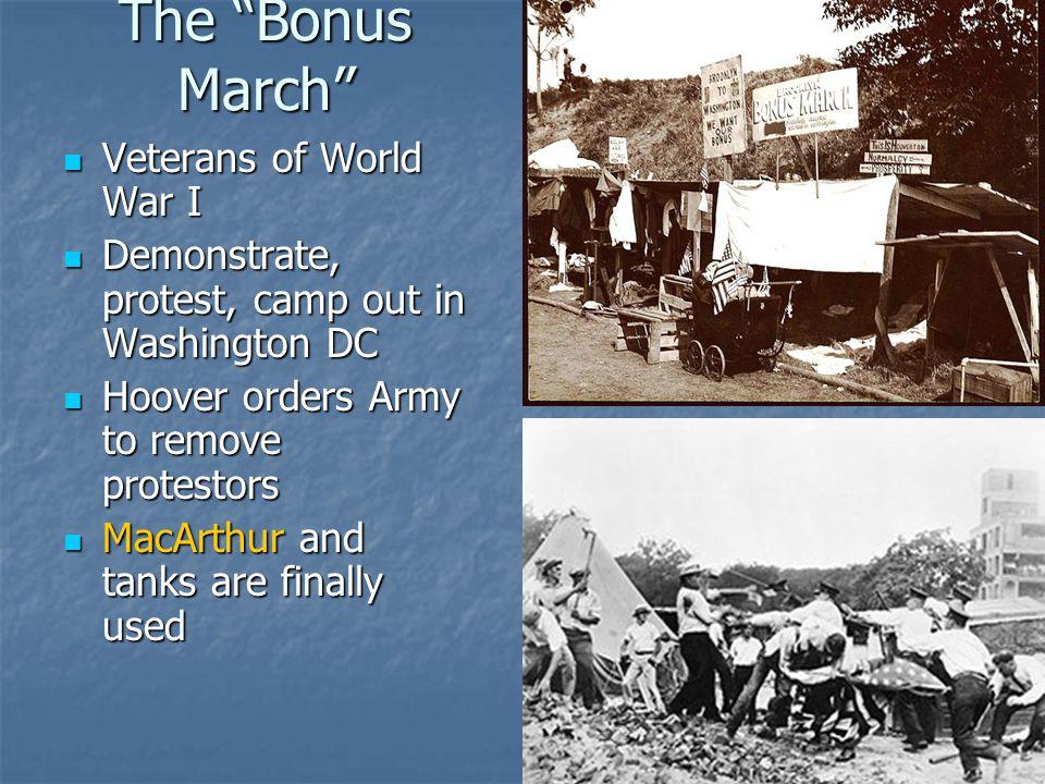 "The ""Bonus March"" Veterans of World War I Veterans of World War I Demonstrate, protest, camp out in Washington DC Demonstrate, protest, camp out in Wa"