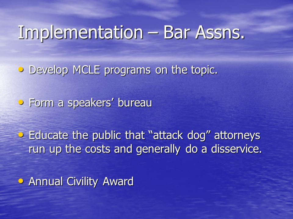 Implementation – Bar Assns. Develop MCLE programs on the topic.