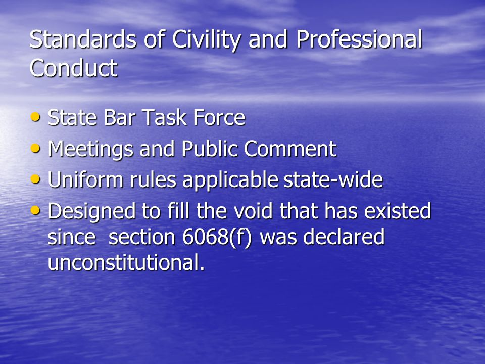 Standards of Civility and Professional Conduct State Bar Task Force State Bar Task Force Meetings and Public Comment Meetings and Public Comment Unifo
