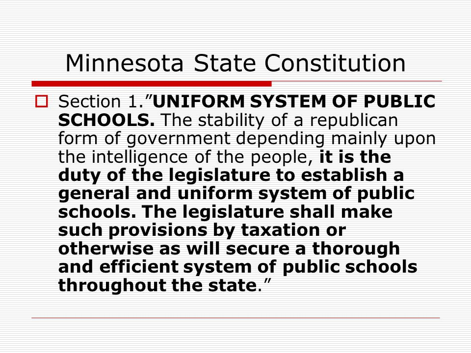Minnesota State Constitution  Section 1. UNIFORM SYSTEM OF PUBLIC SCHOOLS.