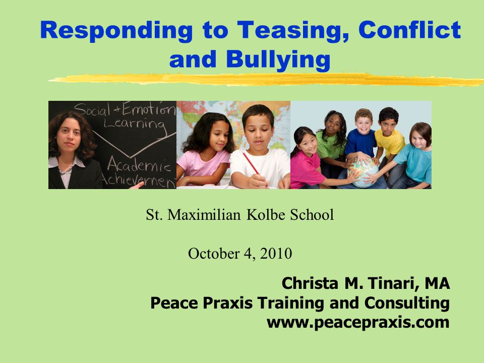 Responding to Teasing, Conflict and Bullying Christa M.
