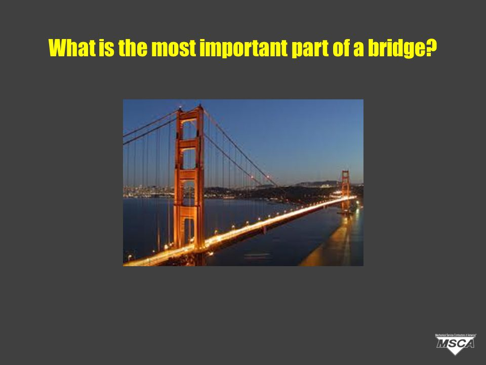 What is the most important part of a bridge