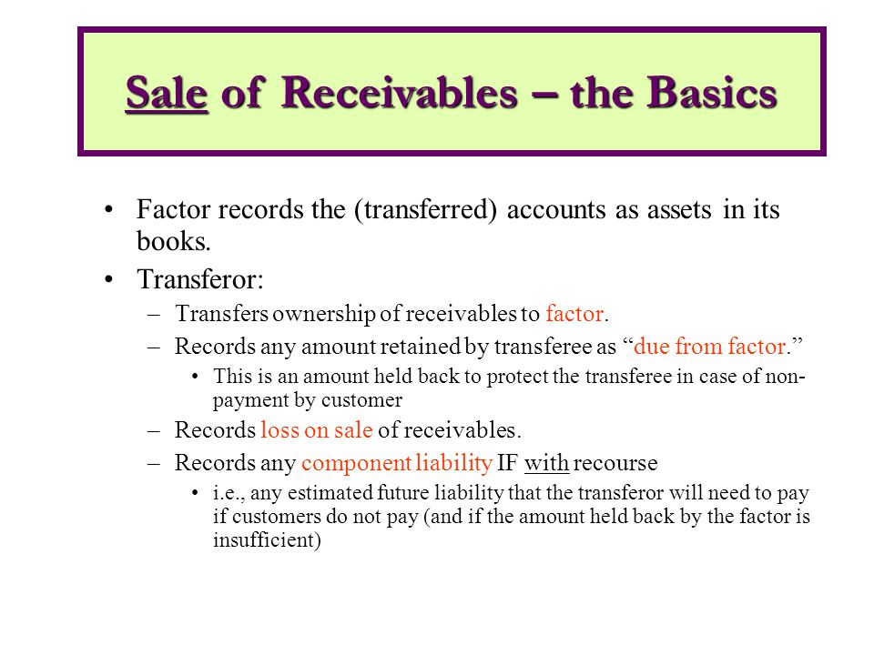 Factor records the (transferred) accounts as assets in its books.