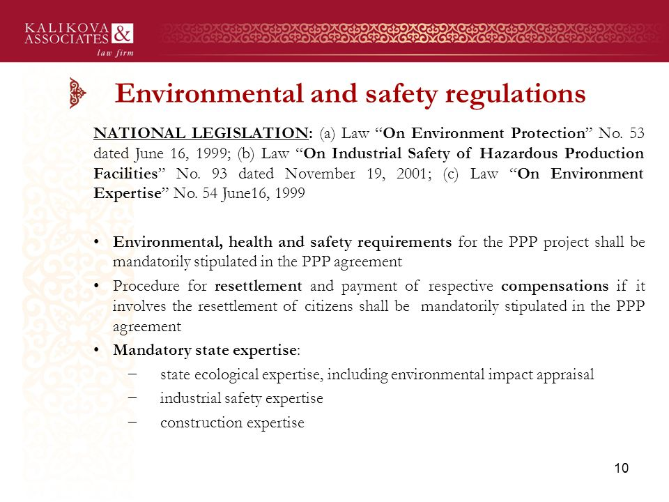 Environmental and safety regulations NATIONAL LEGISLATION: (a) Law On Environment Protection No.