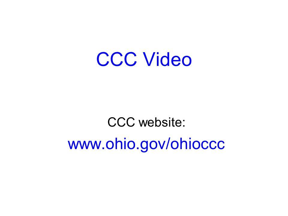 CCC Video CCC website: www.ohio.gov/ohioccc