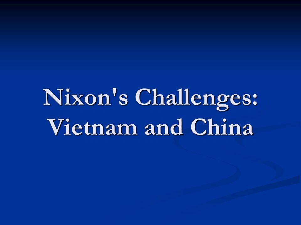 Nixon's Challenges: Vietnam and China