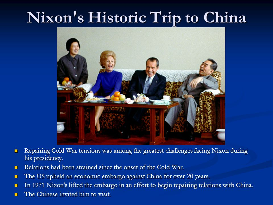 Nixon's Historic Trip to China Nixon s visit to China was hailed as a monumental event.