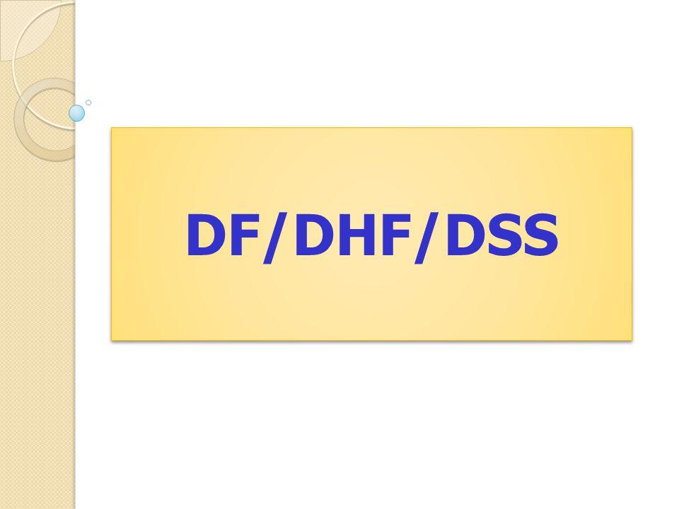 DF/DHF/DSS
