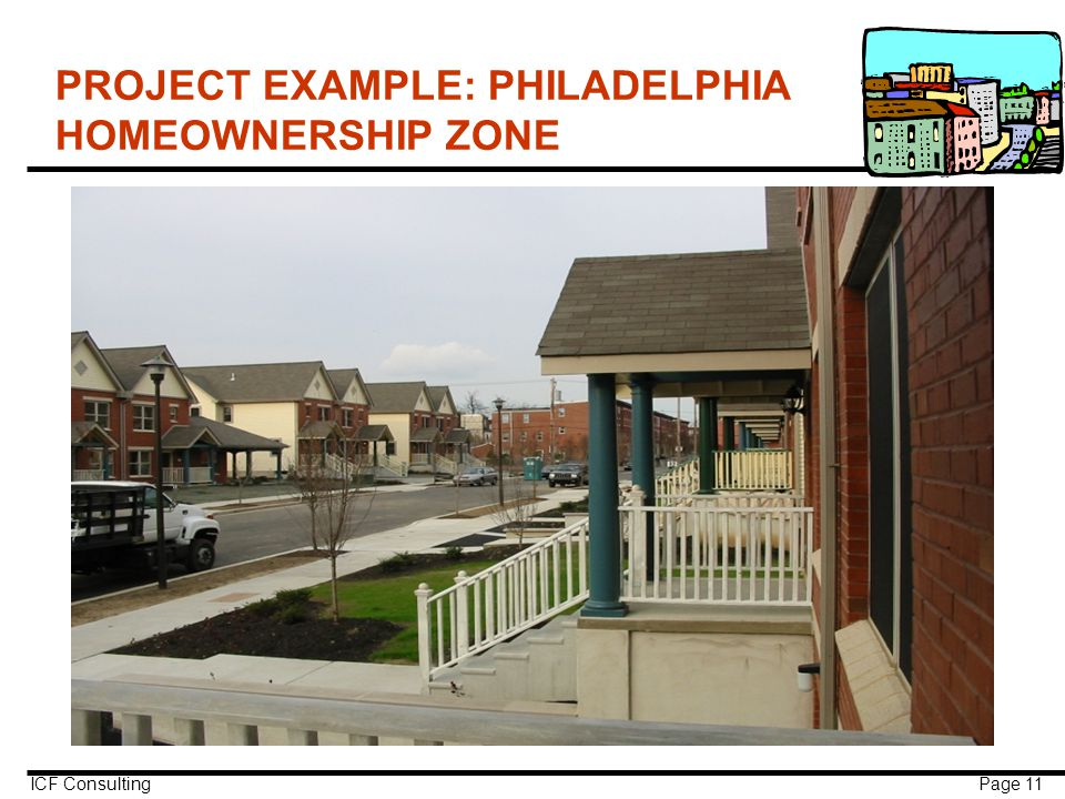 ICF Consulting Page 11 PROJECT EXAMPLE: PHILADELPHIA HOMEOWNERSHIP ZONE