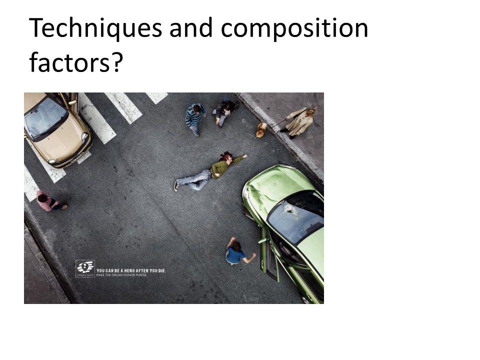 Techniques and composition factors?