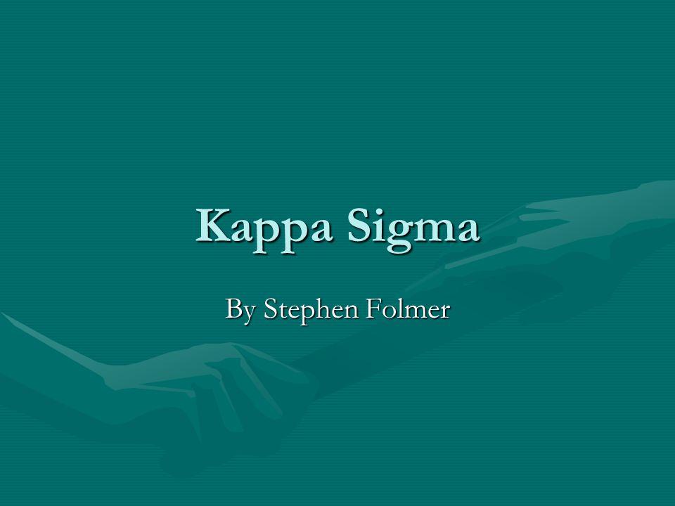 Kappa Sigma By Stephen Folmer