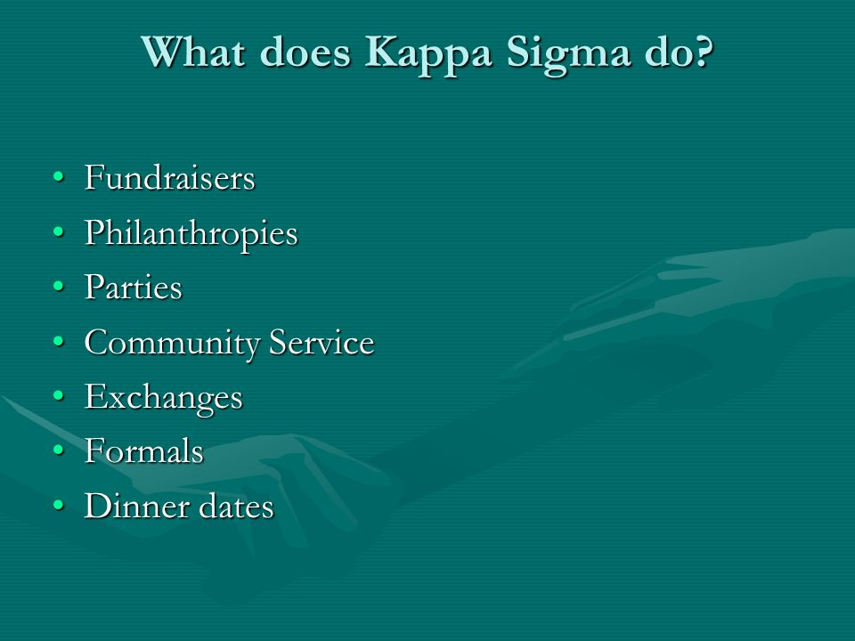 What does Kappa Sigma do.