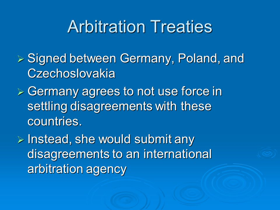 Mutual Assistance Treaties  France signed treaties of mutual assistance with Poland and Czechoslovakia in case Germany broke the arbitration treaties