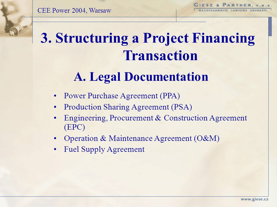 3. Structuring a Project Financing Transaction A.