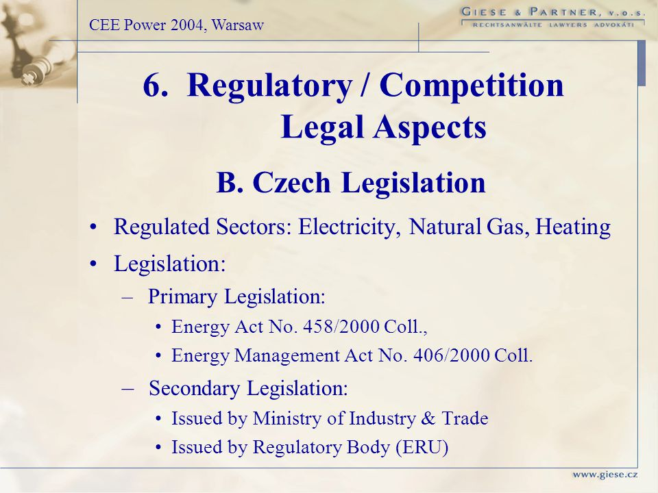 Regulated Sectors: Electricity, Natural Gas, Heating Legislation: – Primary Legislation: Energy Act No.